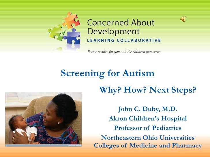 Why? How? Next Steps? John C. Duby, M.D. Akron Children's Hospital Professor of Pediatrics Northeastern Ohio Universities ...