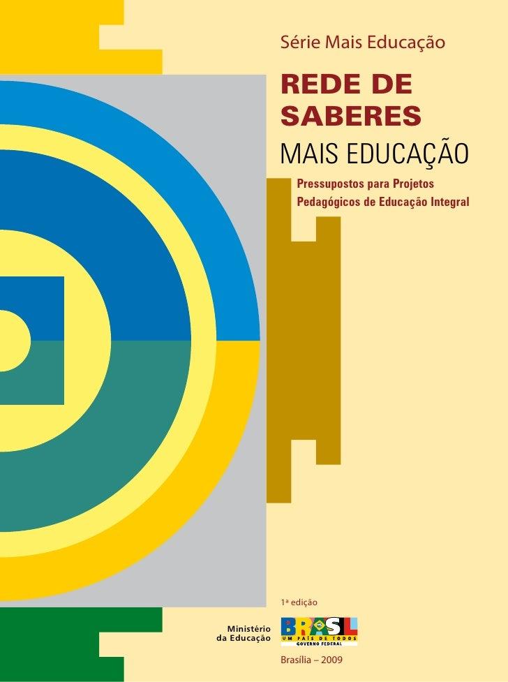 Série Mais Educação               REDE DE               SABERES               MAIS EDUCAÇÃO                  Pressupostos ...