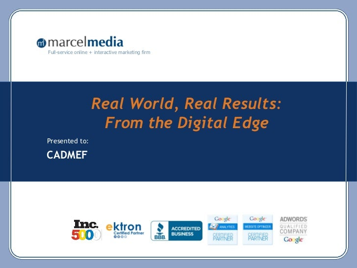 Full-service online + interactive marketing firm                    Real World, Real Results:                     From the...