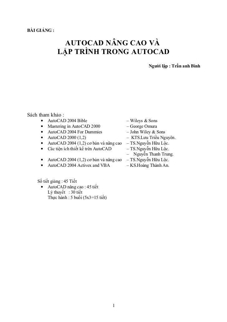 BÀI GIẢNG :                  AUTOCAD NÂNG CAO VÀ               LẬP TRÌNH TRONG AUTOCAD                                    ...