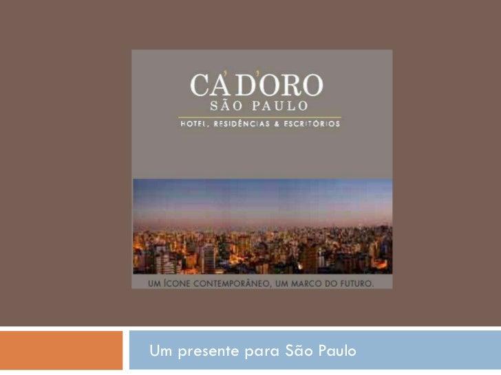 Um presente para São Paulo