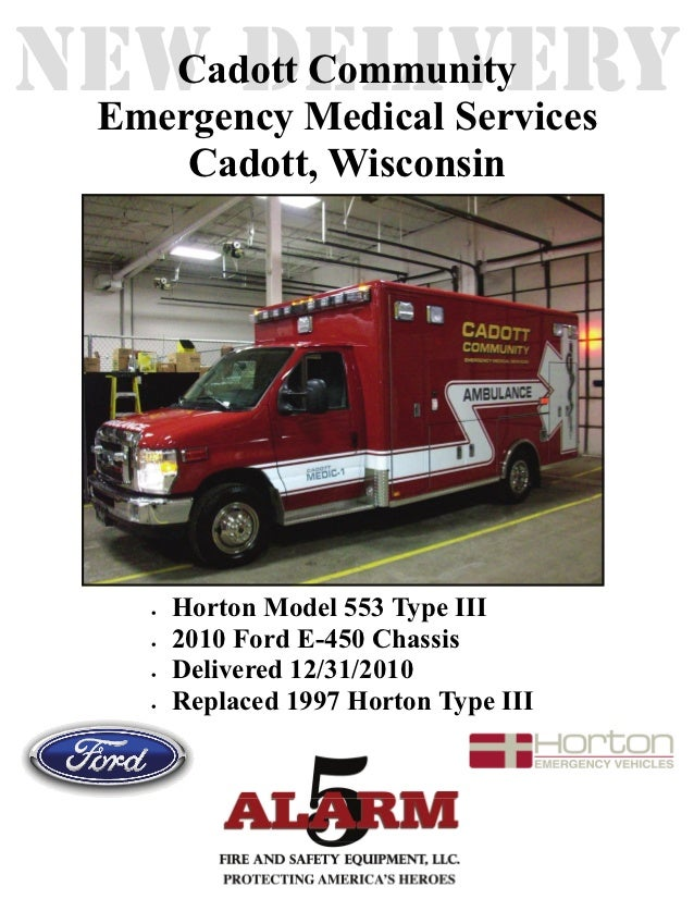 NEW DELIVERY    Cadott Community Emergency Medical Services           Cadott, Wisconsin        Horton Model 553 Type III...