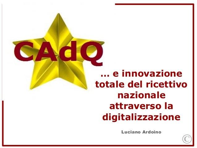 … e innovazione  totale del ricettivo  nazionale  attraverso la  digitalizzazione  Luciano Ardoino