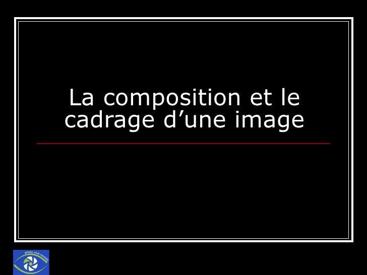 La composition et le cadrage d'une image