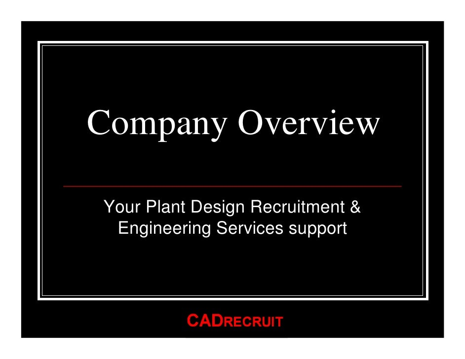 Company Overview  Your Plant Design Recruitment &  Engineering Services support