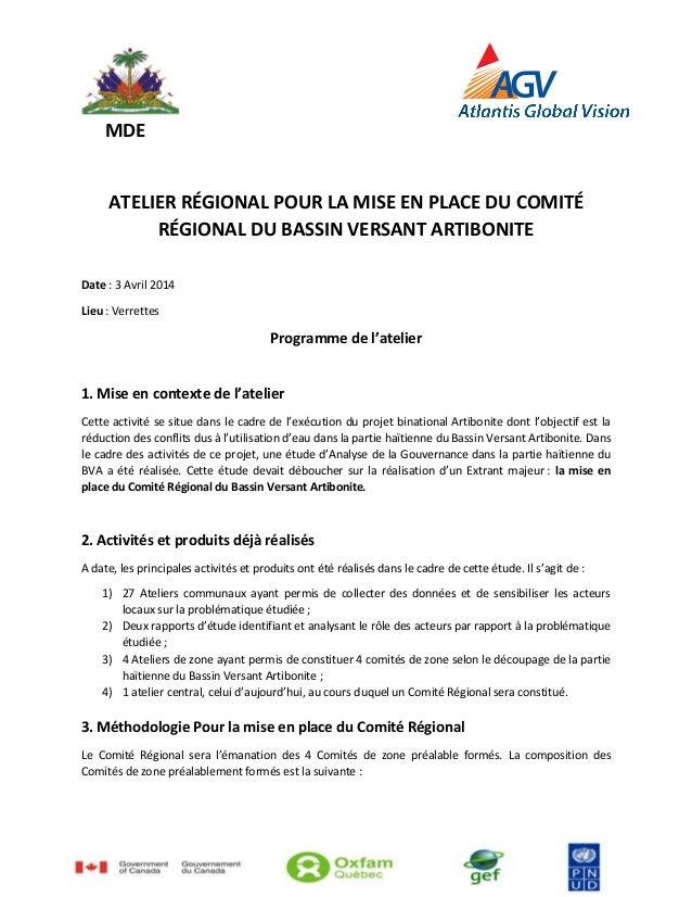 MDE ATELIER RÉGIONAL POUR LA MISE EN PLACE DU COMITÉ RÉGIONAL DU BASSIN VERSANT ARTIBONITE Date : 3 Avril 2014 Lieu : Verr...