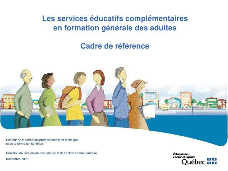 Les services éducatifs complémentaires                            en formation générale des adultes                       ...