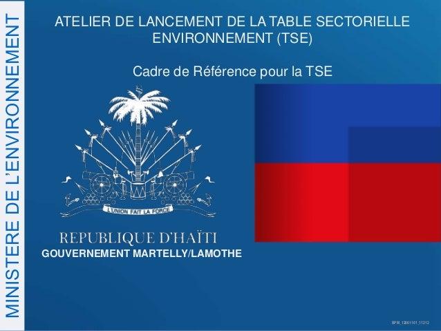 MINISTERE DE L'ENVIRONNEMENT    ATELIER DE LANCEMENT DE LA TABLE SECTORIELLE                                             E...