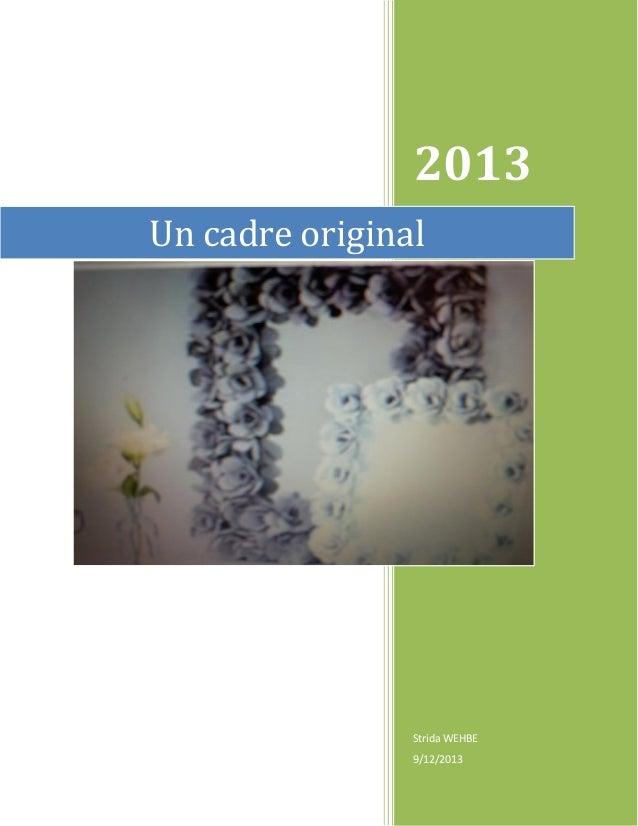 2013 Un cadre original  Strida WEHBE 9/12/2013