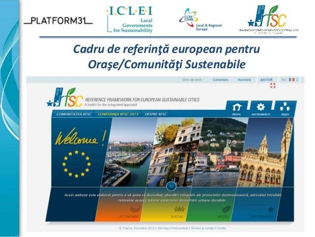 Cadru de referinţă european pentru Oraşe/Comunităţi Sustenabile  1