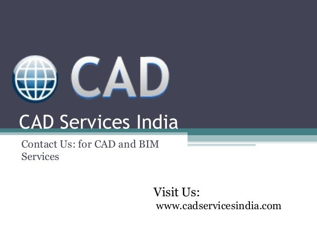 CAD Services India Contact Us: for CAD and BIM Services  Visit Us: www.cadservicesindia.com