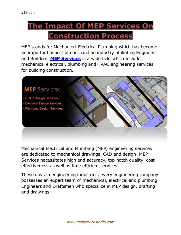 1 | P a g ewww.cadservicesindia.comThe Impact Of MEP Services OnConstruction ProcessMEP stands for Mechanical Electrical P...