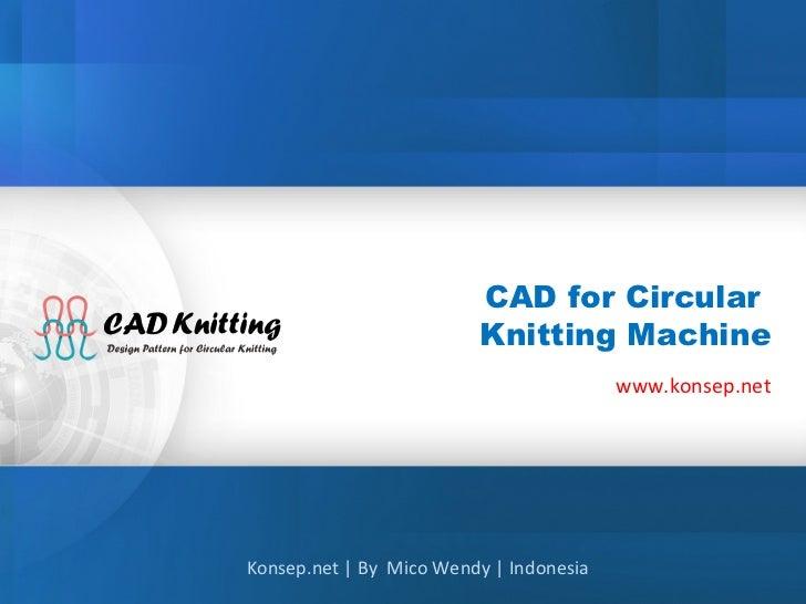 CAD for Circular                         Knitting Machine                                         www.konsep.netKonsep.net...