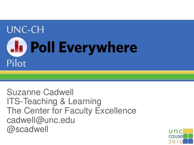 UNC-CH Pilot Suzanne Cadwell ITS-Teaching & Learning The Center for Faculty Excellence cadwell@unc.edu @scadwell