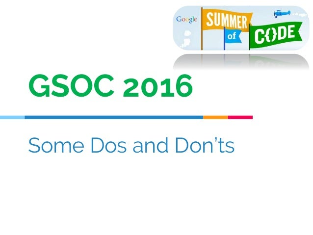Some Dos and Don'ts GSOC 2016