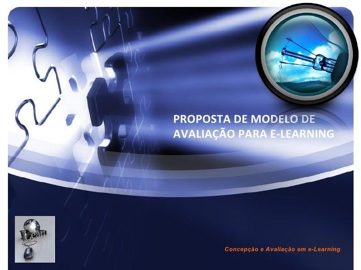 PROPOSTA DE MODELO DE AVALIAÇÃO PARA E-LEARNING Concepção e Avaliação em e-Learning