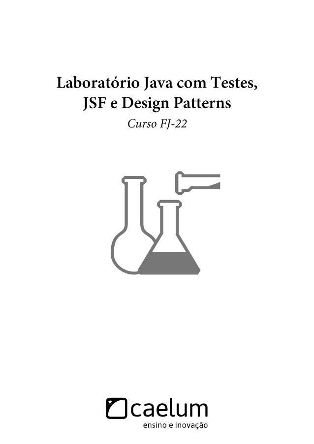 Conheça mais da Caelum.  Cursos Online  www.caelum.com.br/online  Casa do Código  Livros para o programador  www.casadocod...