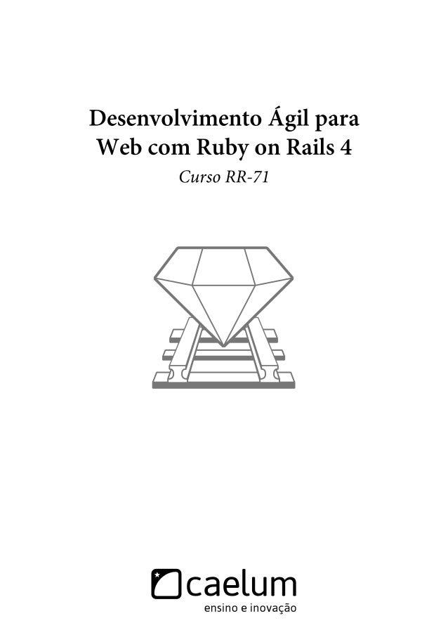 Conheça mais da Caelum. Cursos Online www.caelum.com.br/online Blog Caelum blog.caelum.com.br Newsletter www.caelum.com.br...