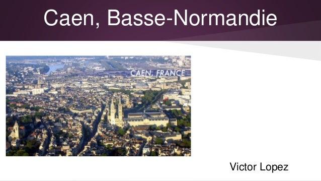 Caen, Basse-Normandie Victor Lopez