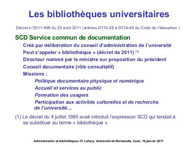 Décret n°2011-996 du 23 août 2011 (articles D714-28 à D714-40 du Code de l'éducation ) SCD Service commun de documentation...