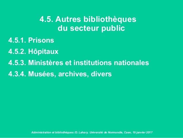 4.5. Autres bibliothèques du secteur public 4.5.1. Prisons 4.5.2. Hôpitaux 4.5.3. Ministères et institutions nationales 4....