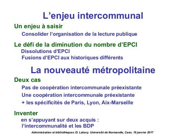 L'enjeu intercommunal Un enjeu à saisir Consolider l'organisation de la lecture publique Le défi de la diminution du nombr...