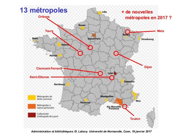 Orléans Dijon Saint-Etienne Toulon + de nouvelles métropoles en 2017 ? Clermont-Ferrand MetzTours Administration et biblio...