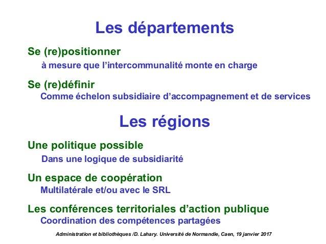 Les départements Se (re)positionner à mesure que l'intercommunalité monte en charge Se (re)définir Comme échelon subsidiai...