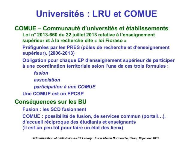 COMUE – Communauté d'universités et établissements Loi n° 2013-660 du 22 juillet 2013 relative à l'enseignement supérieur ...