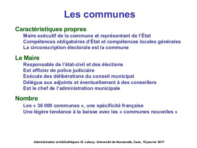 Les communes Caractéristiques propres Maire exécutif de la commune et représentant de l'État Compétences obligatoires d'Ét...