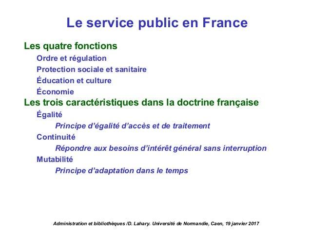 Le service public en France Les quatre fonctions Ordre et régulation Protection sociale et sanitaire Éducation et culture ...