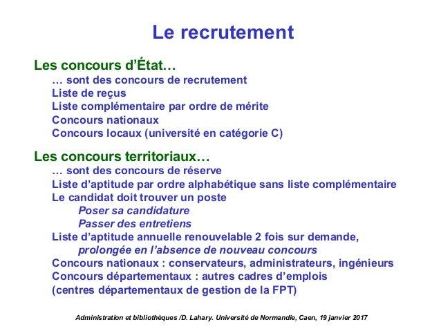 Le recrutement Les concours d'État… … sont des concours de recrutement Liste de reçus Liste complémentaire par ordre de mé...