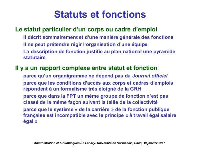 Statuts et fonctions Le statut particulier d'un corps ou cadre d'emploi Il décrit sommairement et d'une manière générale d...