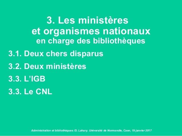 3. Les ministères et organismes nationaux en charge des bibliothèques 3.1. Deux chers disparus 3.2. Deux ministères 3.3. L...
