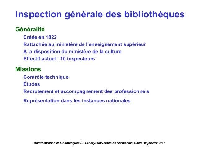 Généralité Créée en 1822 Rattachée au ministère de l'enseignement supérieur A la disposition du ministère de la culture Ef...