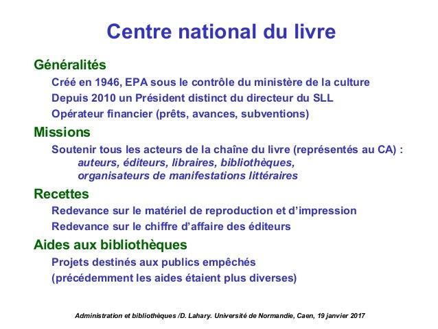 Généralités Créé en 1946, EPA sous le contrôle du ministère de la culture Depuis 2010 un Président distinct du directeur d...
