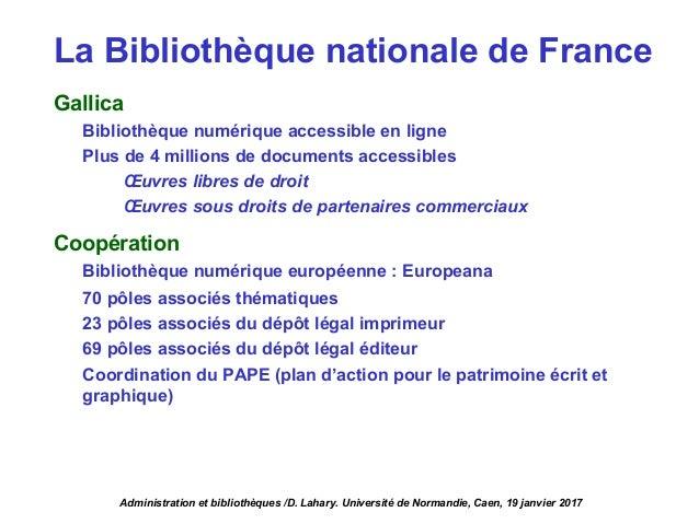 La Bibliothèque nationale de France Gallica Bibliothèque numérique accessible en ligne Plus de 4 millions de documents acc...