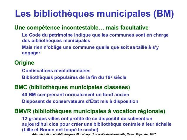 Une compétence incontestable… mais facultative Le Code du patrimoine indique que les communes sont en charge des bibliothè...