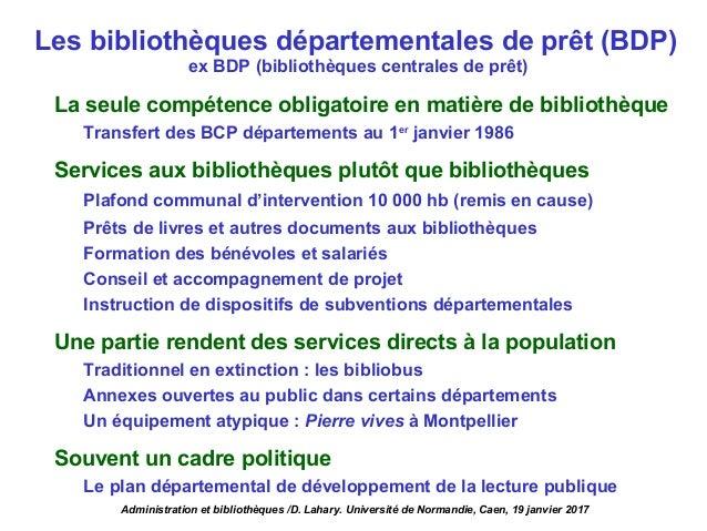 La seule compétence obligatoire en matière de bibliothèque Transfert des BCP départements au 1er janvier 1986 Services aux...