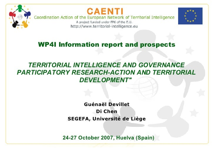 WP4I Information report and prospects Guénaël Devillet Di Chen SEGEFA, Université de Liège TERRITORIAL INTELLIGENCE AND GO...