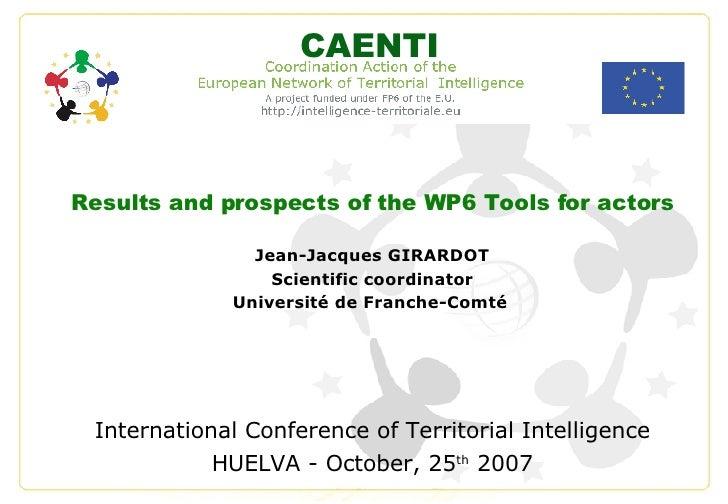 Results and prospects of the WP6 Tools for actors Jean-Jacques GIRARDOT Scientific coordinator Université de Franche-Comté...