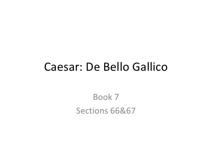 Caesar: De Bello Gallico          Book 7      Sections 66&67