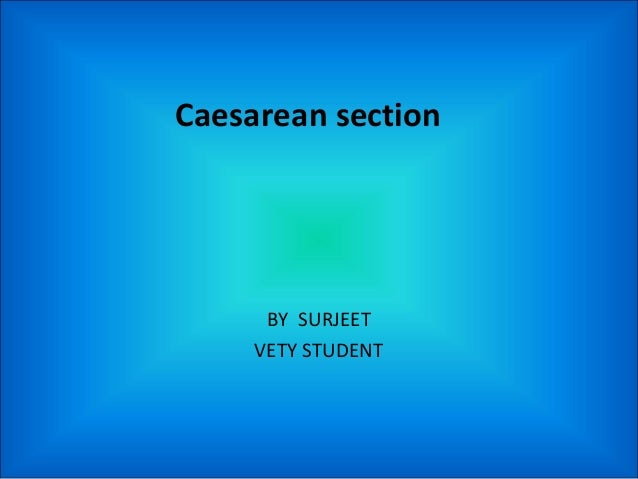 Caesarean section BY SURJEET VETY STUDENT