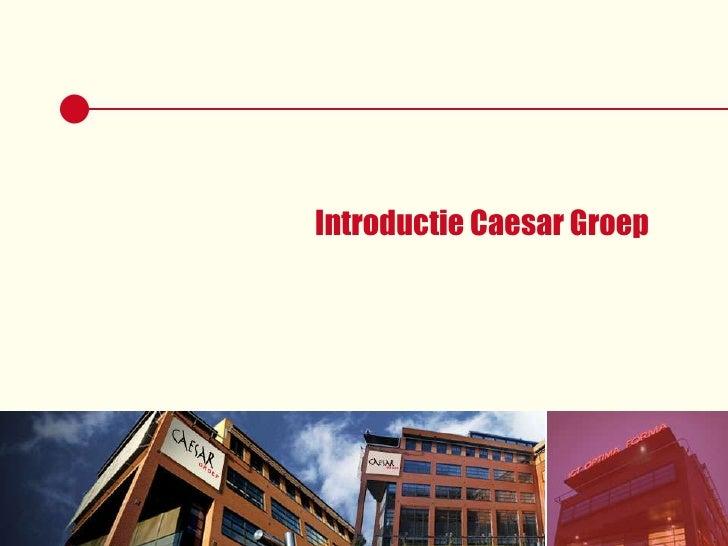 Introductie Caesar Groep<br />