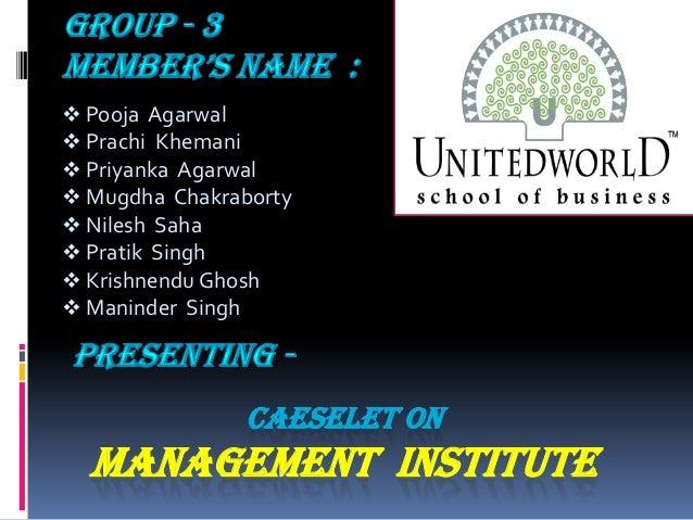 CAESELET ON MANAGEMENT INSTITUTE  Pooja Agarwal  Prachi Khemani  Priyanka Agarwal  Mugdha Chakraborty  Nilesh Saha  ...