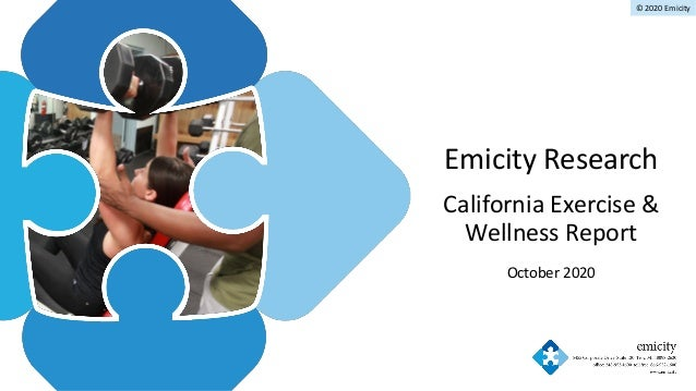 © 2020 Emicity Emicity Research California Exercise & Wellness Report October 2020