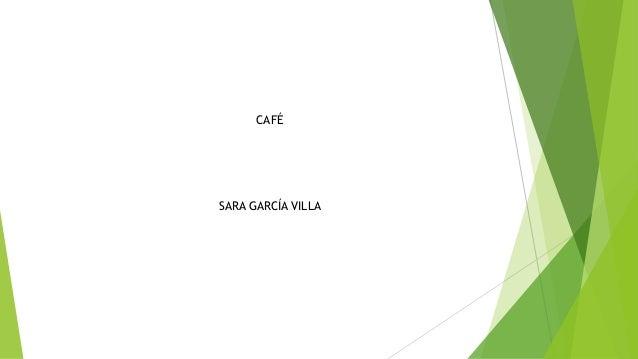 CAFÉ SARA GARCÍA VILLA