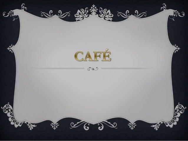 CICLO DO CAFÉ Acredita-se que o café tenha sido introduzido no Brasil durante o século XVIII, período em que o produto já ...