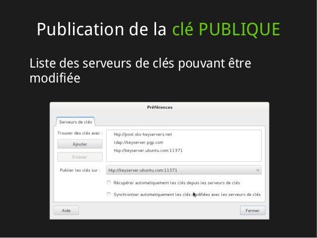 Publication de la clé PUBLIQUE Liste des serveurs de clés pouvant être modifiée