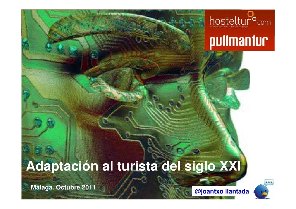 Adaptación al turista del siglo XXIAdaptación al turista del siglo XXI Málaga. Octubre 2011                               ...
